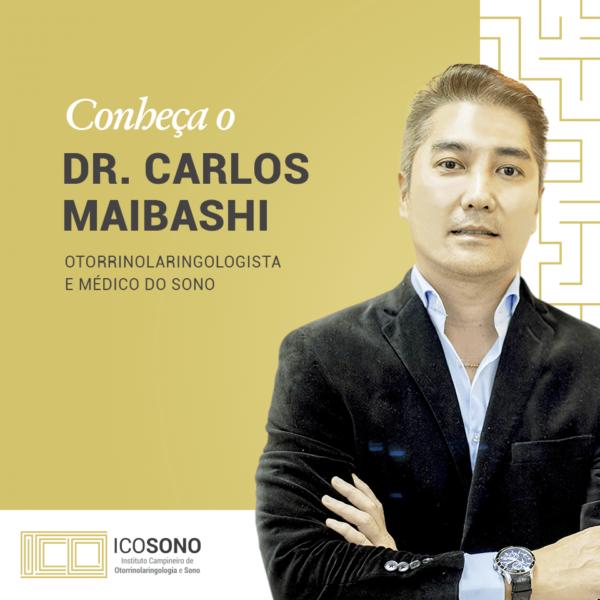 Dr. Carlos Maibashi: Otorrinolaringologista e Médico do Sono - ICOSONO Instituto Campineiro de Otorrinolaringologia e Sono