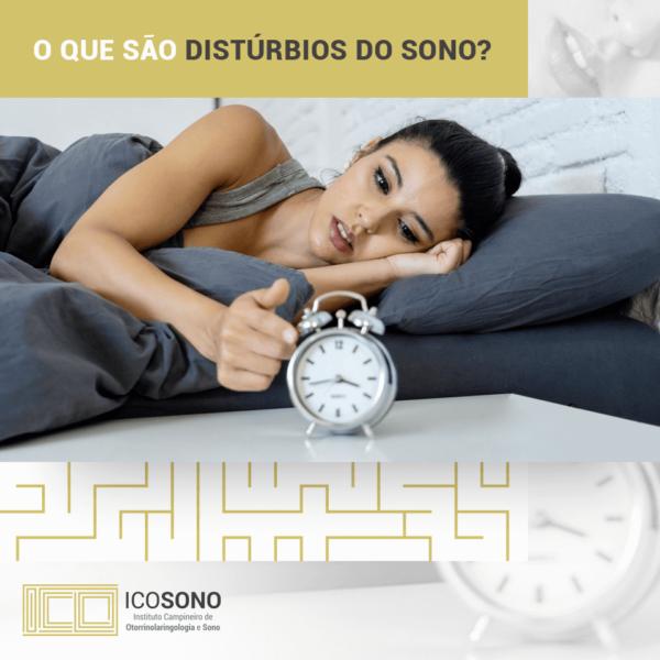 O Que São Distúrbios do Sono? - ICOSONO Instituto Campineiro de Otorrinolaringologia e Sono