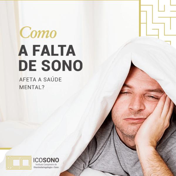 Como a Falta de Sono Afeta a Saúde Mental? - ICOSONO Instituto Campineiro de Otorrinolaringologia e Sono