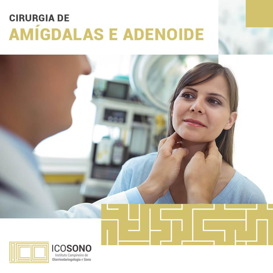 Como é a Cirurgia de Amígdalas e Adenoides? – ICOSONO Instituto Campineiro de Otorrinolaringologia e Sono