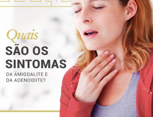 Quais são os sintomas da Amigdalite e da Adenoidite?
