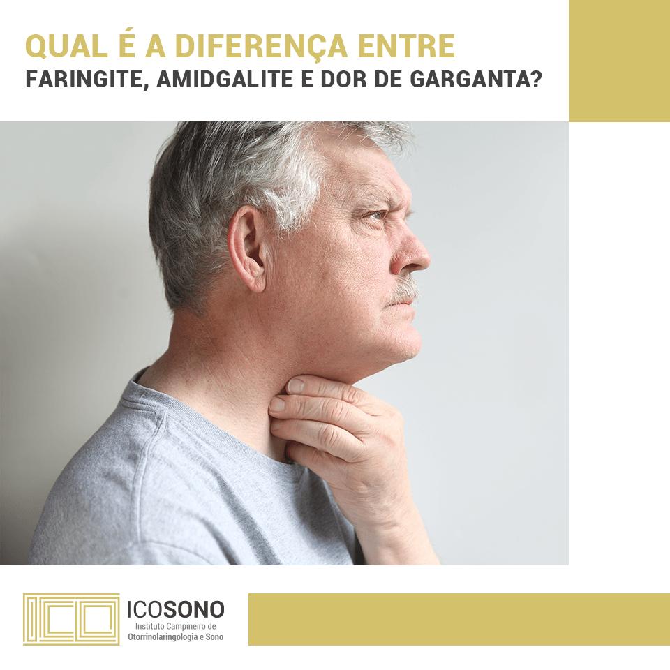 Qual a diferença entre Faringite e Amigdalite? - ICOSONO Instituto Campineiro de Otorrinolaringologia e Sono