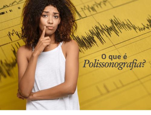 O Que é Polissonografia?
