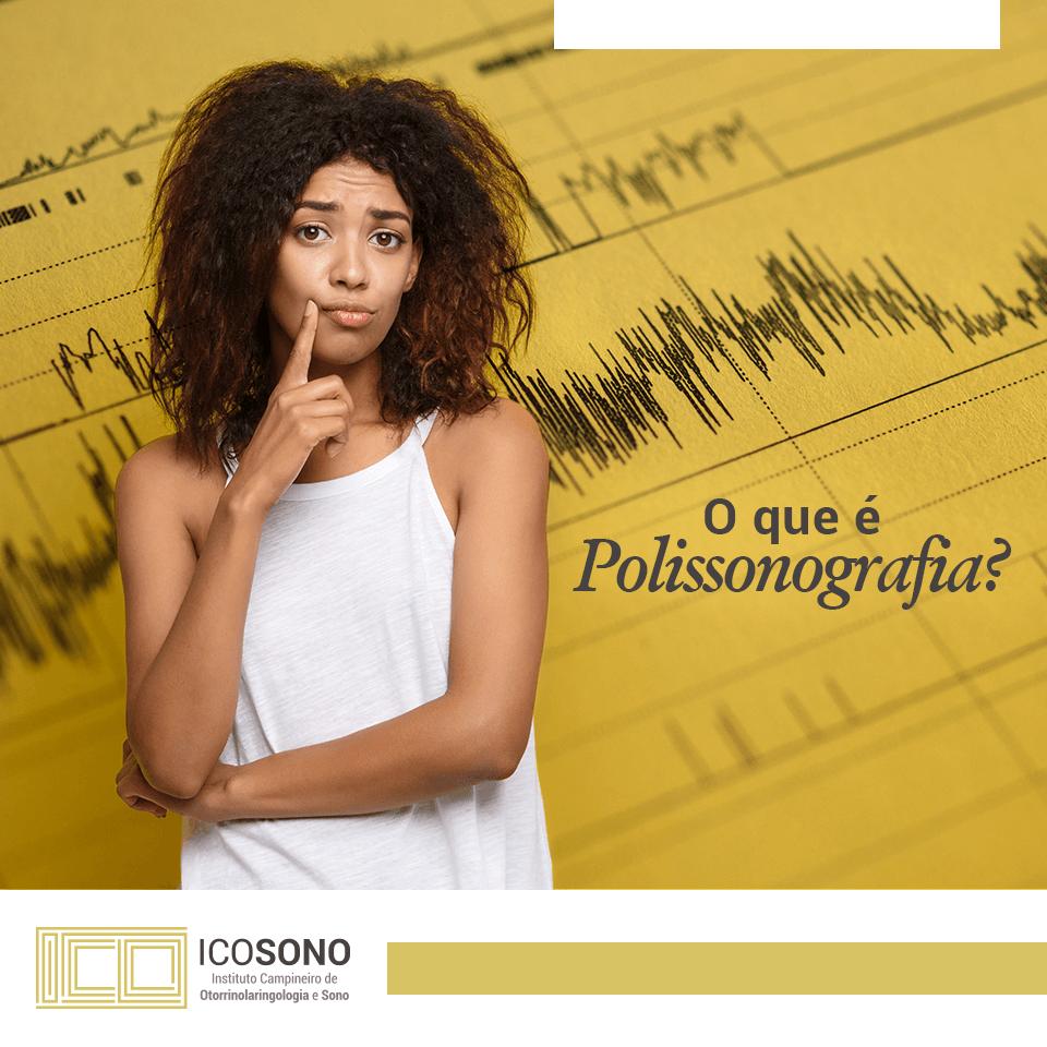 O Que é Polissonografia? - ICOSONO Instituto Campineiro de Otorrinolaringologia e Sono