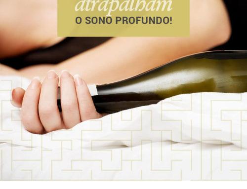 Bebidas Alcoólicas Atrapalham o Sono Profundo!