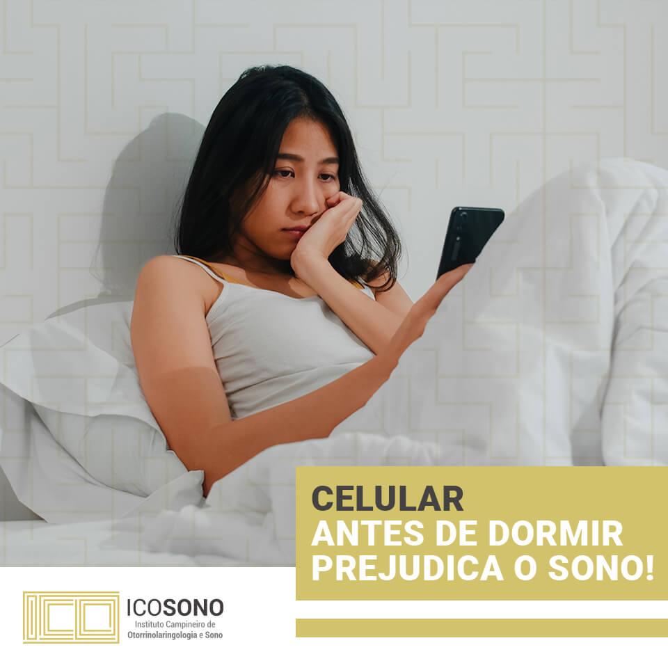 Celular Antes de Dormir Prejudica o Sono - ICOSONO Instituto Campineiro de Otorrinolaringologia e Sono