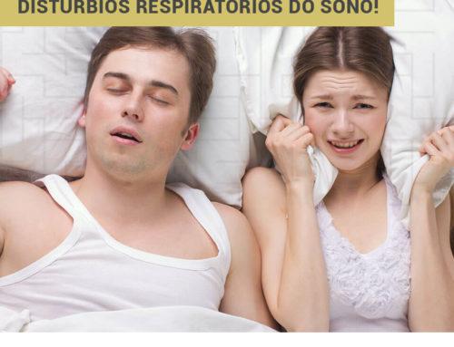 Saiba como tratar os Distúrbios Respiratórios do Sono!